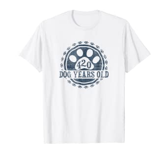 298738804 Image Unavailable. Image not available for. Color: 420 Dog Years Old 60  Human Yrs Old 60th Birthday Gift Shirt