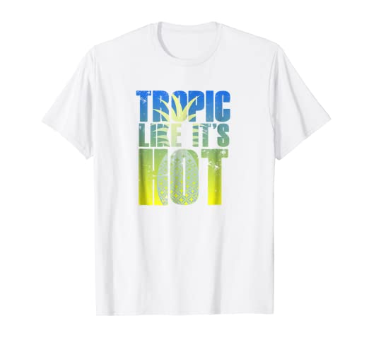 7c90c1261 Image Unavailable. Image not available for. Color: TROPIC LIKE IT'S HOT  Funny Pineapple Summer Beach Tee Shirt