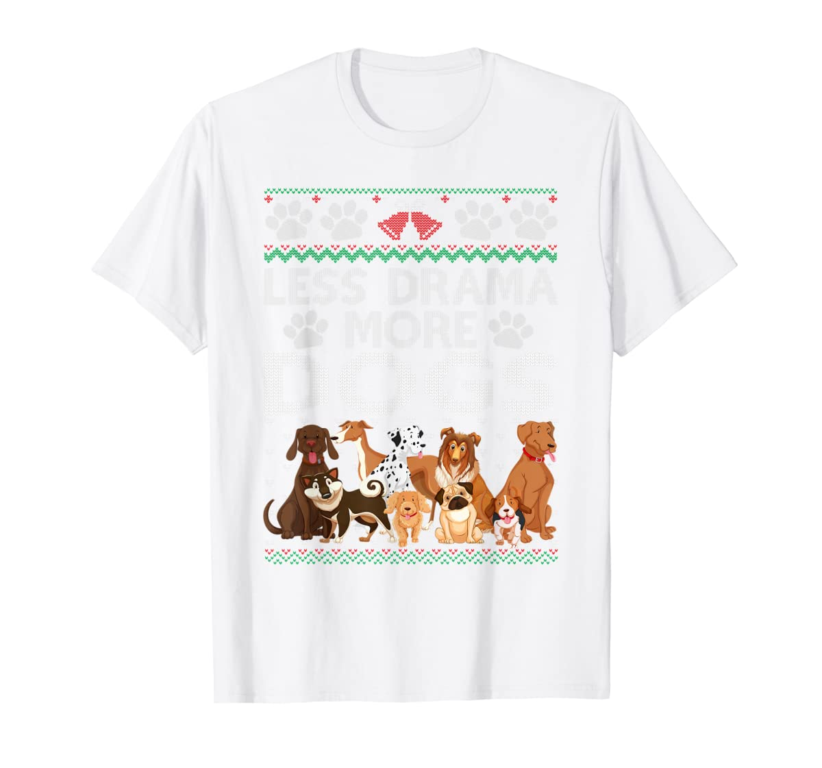 Less Drama More Dogs Cute Christmas Ugly Xmas Sweater Gift T-Shirt-Men's T-Shirt-White