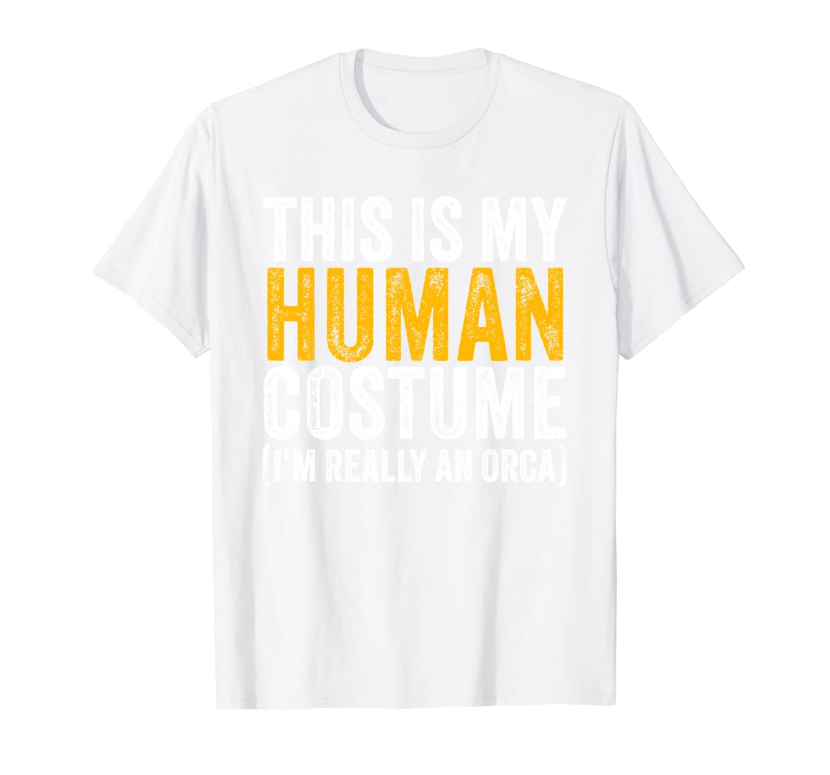 This Is My Human Costume I'm Really An Orca Halloween Whale Sweatshirt-Men's T-Shirt-White
