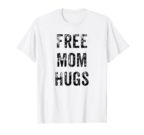 Funny Free Mom Hugs Mother's Day Gift Shirt