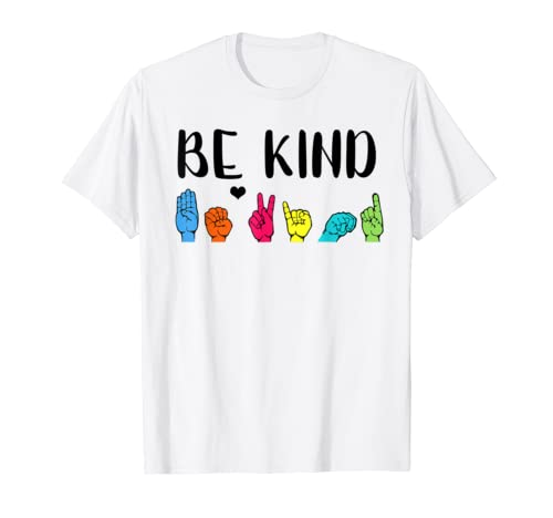 Be Kind Asl American Sign Language Cute Kindness Gifts T Shirt