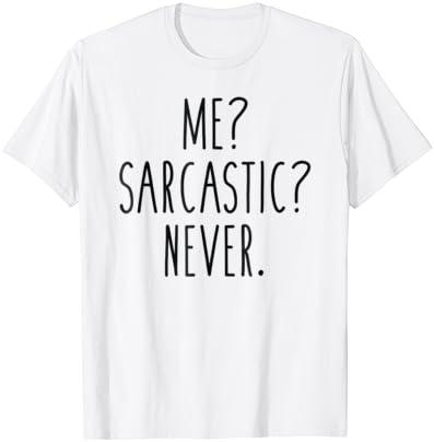 Me Sarcastique Jamais Celeb Sarcasme Fashion Tee Tops Blague Femmes T-Shirt