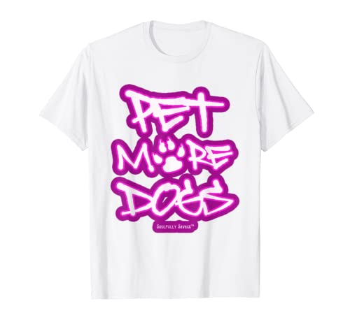 Pet More Dogs - Lovers of Dogs and Puppies Graphic Graffiti T-Shirt