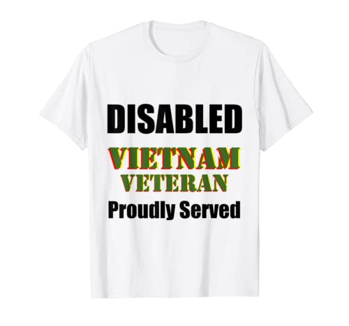 Mens Disabled Vietnam Veteran Proudly Served Shirt for Nam Vet