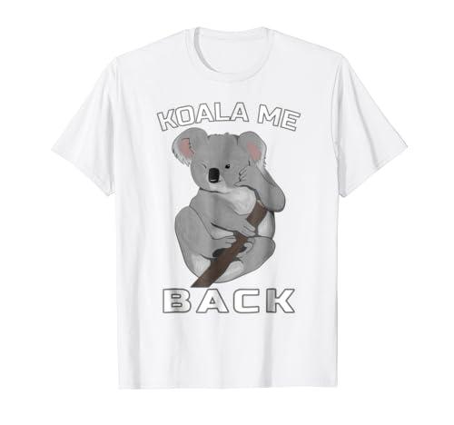 Koala Me Back T-shirt