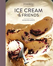 Food52 Ice Cream and Friends: 60 Recipes and Riffs [A Cookbook] (Food52 Works)