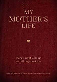 My Mother's Life: Mom, I Want to Know Everything About You - Give to Your Mother to Fill in with Her Memories and Return t...
