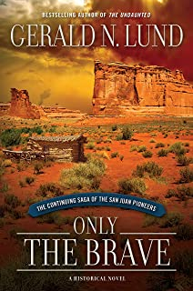 Only the Brave: The Continuing Saga of the San Juan Pioneers