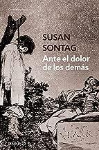 Ante el dolor de los demás / Regarding the Pain of Others (Spanish Edition)