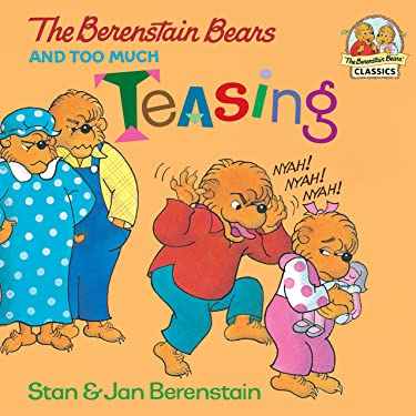 The Berenstain Bears and Too Much Teasing (First Time Books(R))