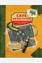 Cave Detectives: Unraveling the Mystery of an Ice Age Cave Kindle Edition