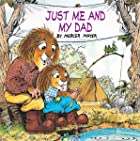 Cover image of Just Me and My Dad  by Mercer Mayer