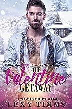 The Valentine Getaway: Steamy Holiday Billionaire Romance (Billionaire Holiday Romance Series Book 2) (English Edition)