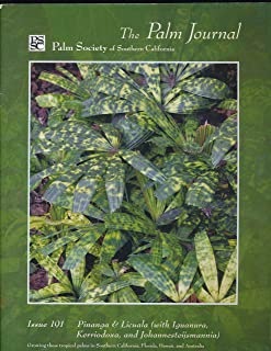 The Palm Journal : Rainforest Palms from Asia and Australia; Licuala Species from New Guinea; Air Layering Iguanura Elgans ; Growing Licuala Ramsayi; Marginal Palms in S. CA (2009 Journal)