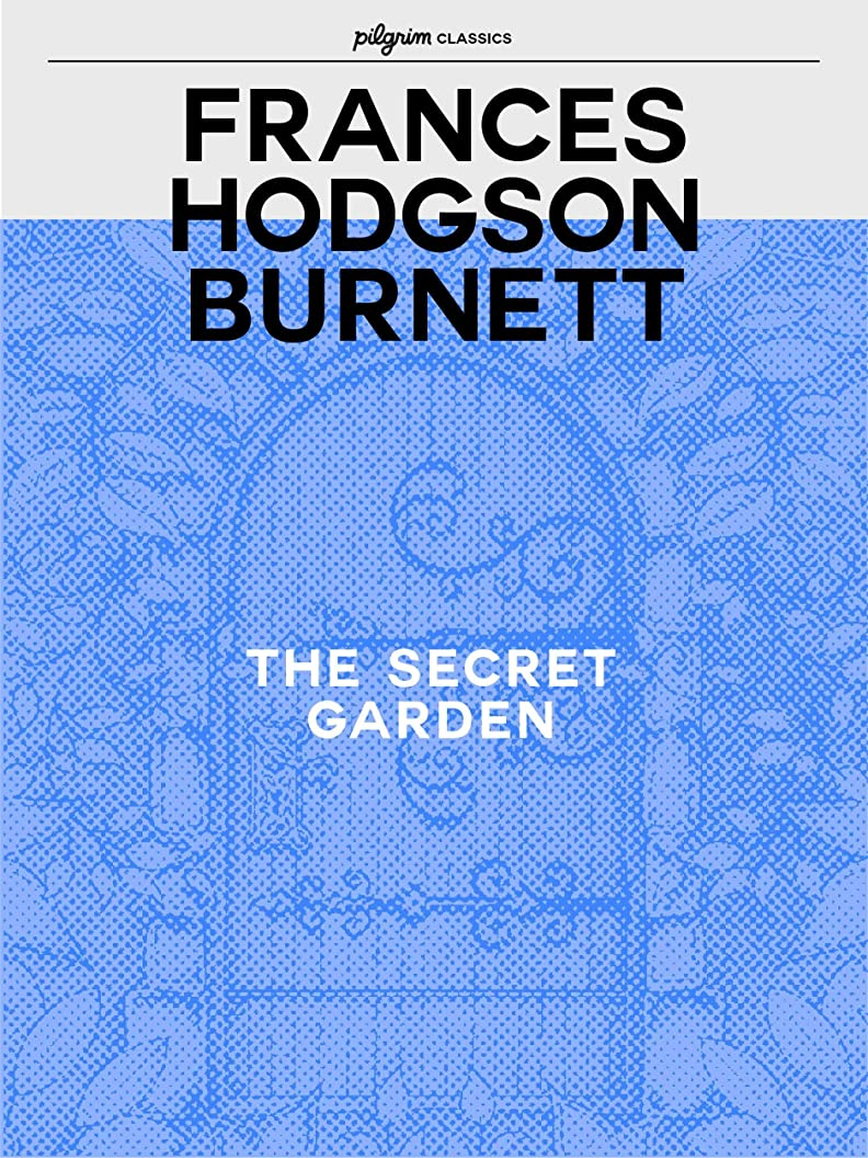 抽出疼痛タブレットThe Secret Garden (Pilgrim Classics Annotated) (English Edition)