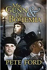 Mr. Gunn and Dr. Bohemia Kindle Edition