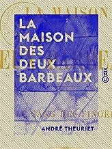La Maison des deux Barbeaux - Le sang des Finoël (French Edition)
