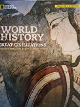World History; Great Civilizations, Ancient through Early Modern Times, Teacher's Edition, 9781337099882, 1337099880 (2016)