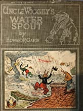 Uncle Wiggily's water-spout, or, What came of an April shower: And, Uncle Wiggily and his friend Jack Frost ; also, Uncle Wiggily's snow fort