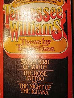 Three by Tenneessee (Sweet Bird Of Youth/ The Rose Tattoo/ The Night Of The Iguana)