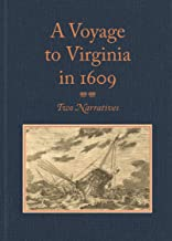 """A Voyage to Virginia in 1609: Two Narratives: Strachey's """"True Reportory"""" and Jourdain's Discovery of the Bermudas"""