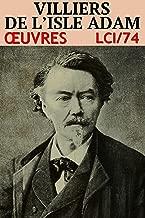 Villiers de l'Isle-Adam - Oeuvres LCI/74 (French Edition)