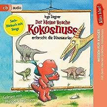 Alles klar! Der kleine Drache Kokosnuss erforscht... Die Dinosaurier: Der kleine Drache Kokosnuss - Sachhörbuch 1