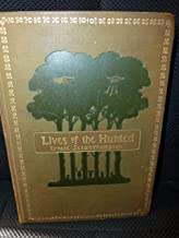 Lives of the Hunted: Containing a True Account of the Doings of Five Quadrupeds and Three Birds, and, in Elucidation of the Same, over 200 Drawings.