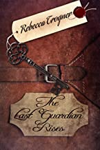 The Last Guardian Rises (The Last Keeper's Daughter Book 2)