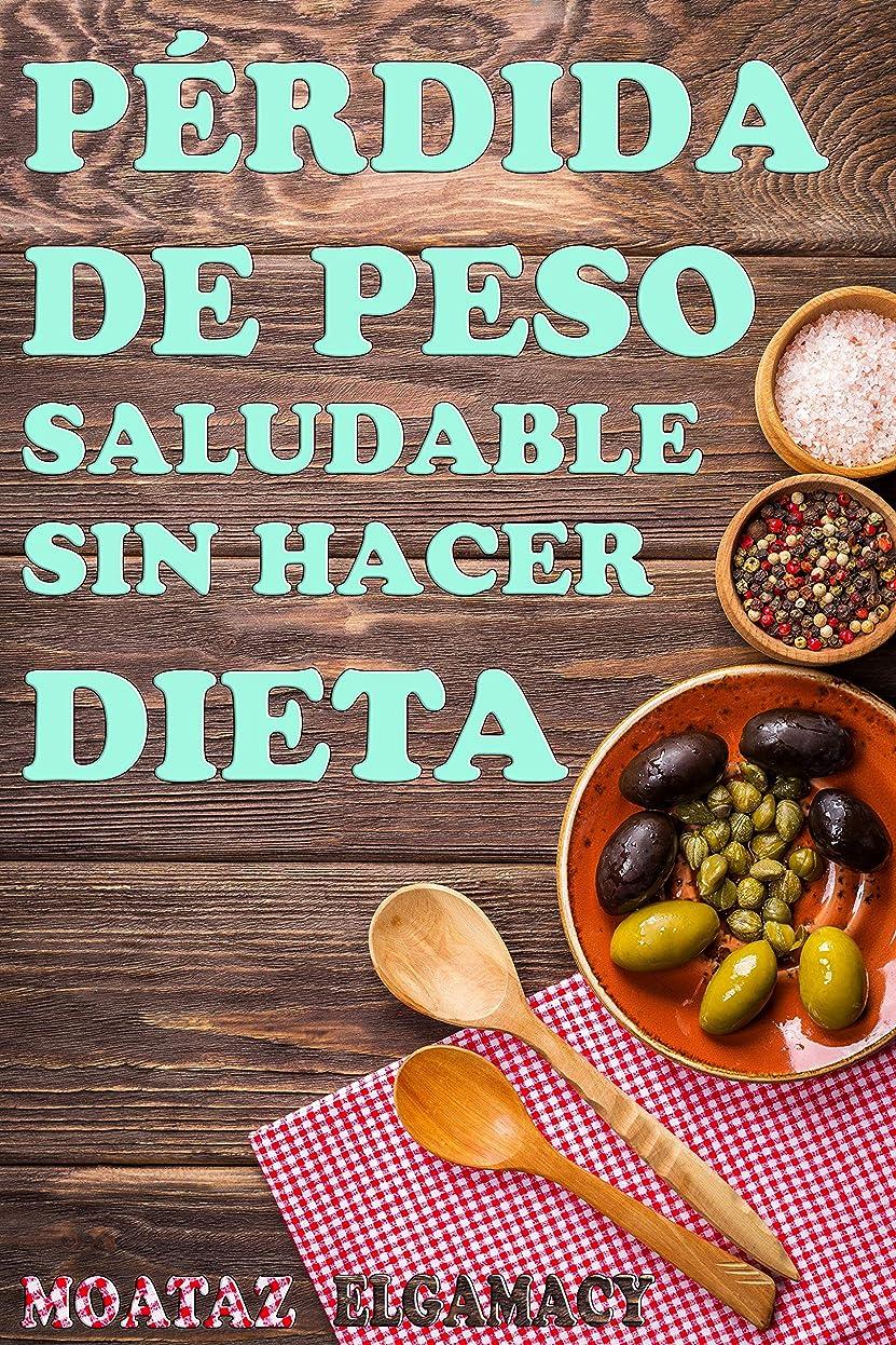 pérdida de peso saludable sin hacer dieta (Spanish Edition)
