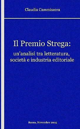 Il Premio Strega: un'analisi tra letteratura, società e industria editoriale