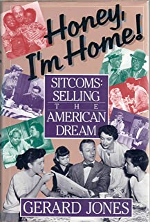 Honey, I'm Home!: Sitcoms, Selling the American Dream