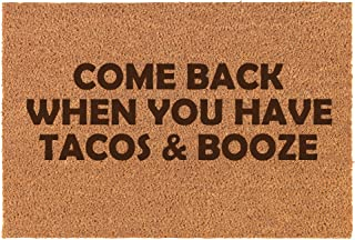 Home Coir Entry Front Doormat Mat Funny Come Back When You Have Tacos and Booze