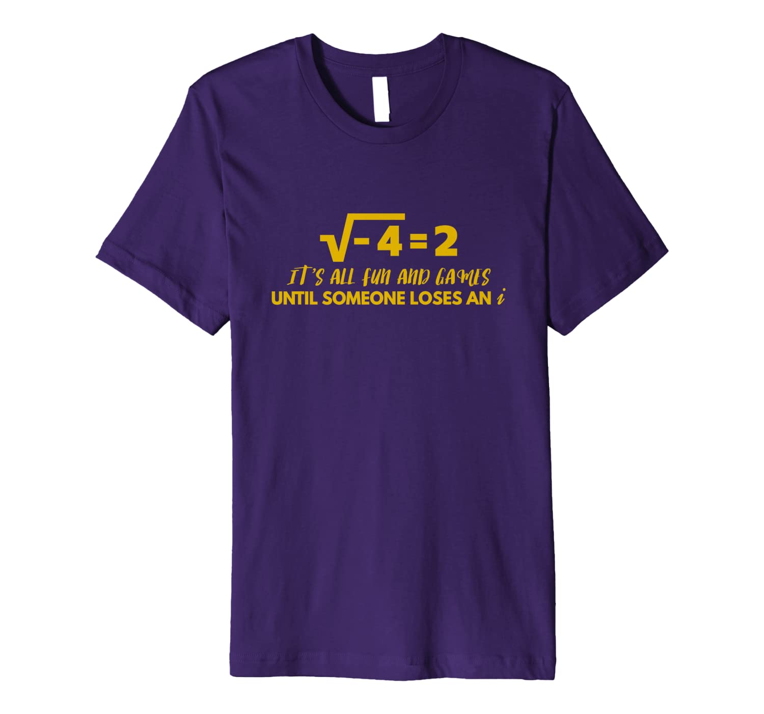 All Fun And Games Until Someone Loses An i – Funny Math Premium T-Shirt