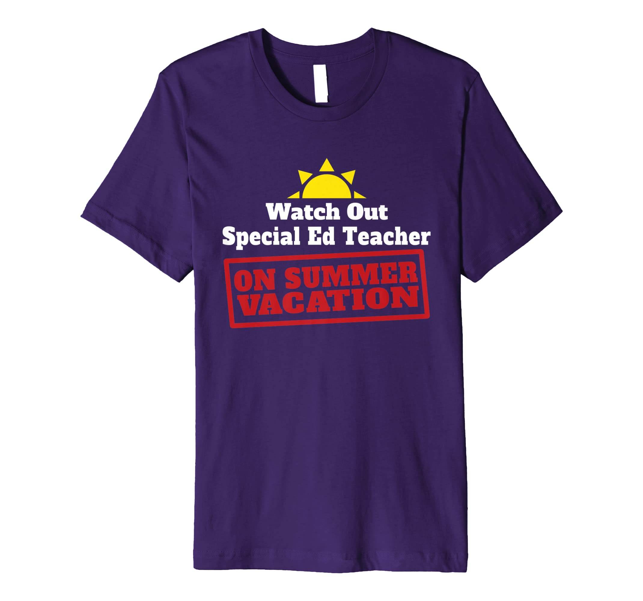 amazon com watch out special ed teacher on summer vacation tee