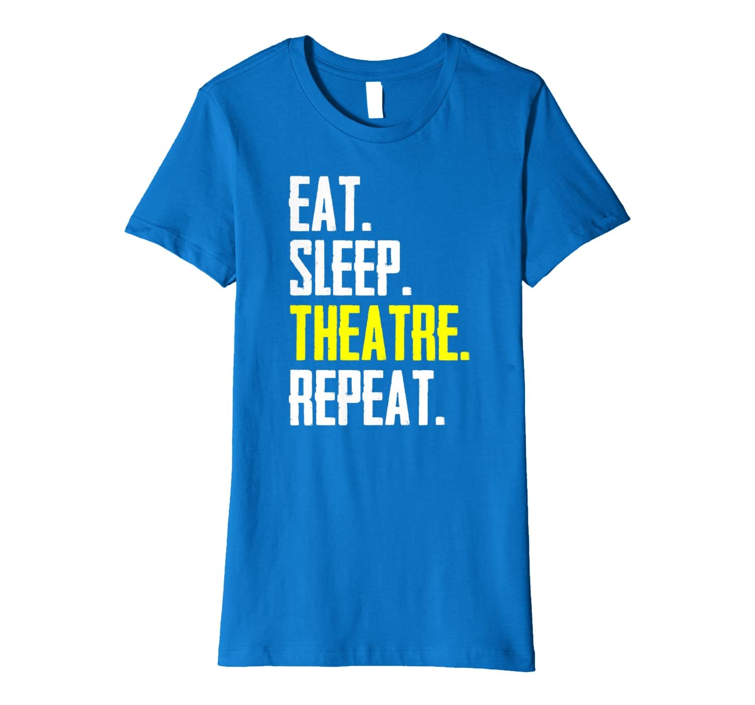 Actor Stage Manager Gifts – Funny Eat Sleep Theatre Repeat Premium T-Shirt