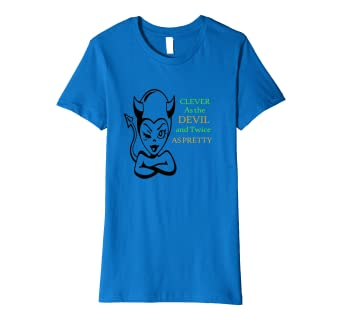 e7bb092e Image Unavailable. Image not available for. Color: Womens Clever As the  Devil and Twice as Pretty funny Quote T Shirt