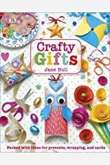 Crafty Gifts: Packed with Ideas for Presents, Wrapping, and Cards (English Edition) eBook Kindle