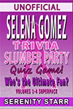 Unofficial Selena Gomez Trivia Slumber Party Quiz Game Volumes 1-4 Super Pack: Who is the Ultimate Fan? (Celebrity Trivia Quiz Super Pack Book 5) (English Edition)