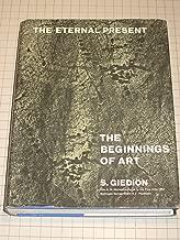 The Eternal Present: The Beginnings of Art.