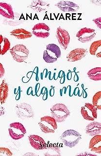 Amigos y algo más (Serie Amigos 3) (Spanish Edition)