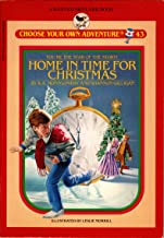 Home in Time for Christmas (Choose Your Own Adventure, No 43) You're the star of the story