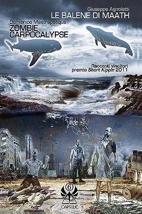 Le balene di Maath/Zombie Carpocalypse (Capsule Vol. 6)