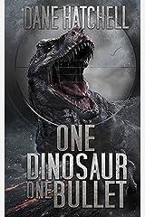 One Dinosaur One Bullet Kindle Edition