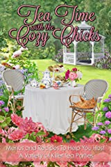 Tea Time With The Cozy Chicks (The Cozy Chicks Kitchen Series Book 2) Kindle Edition