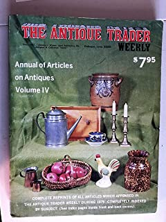 Annual of Articles on Antiques Volume IV (The Antique Trader Weekly)