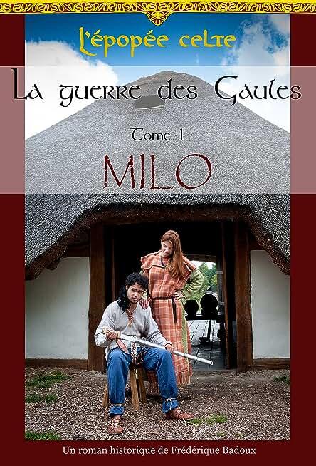 La guerre des Gaules, tome 1: MILO (L'épopée Celte)