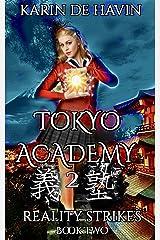 Tokyo Academy-Reality Strikes-Book Two (A Supernatural Urban Fantasy Series 2) Kindle Edition