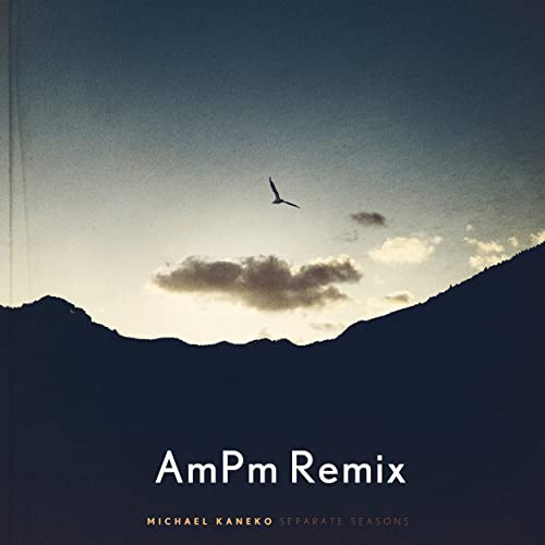 Separate Seasons (AmPm Remix)